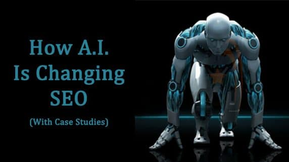 How A.I. is Changing SEO (With Case Studies) 1